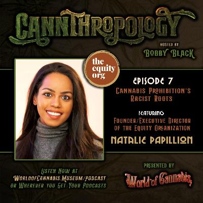 EP. 7 - CANNABIS PROHIBITION'S RACIST ROOTS (with guest Natalie Papillion)