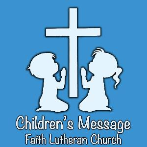 Children's Message: Eternal Life (John 17:1-11)