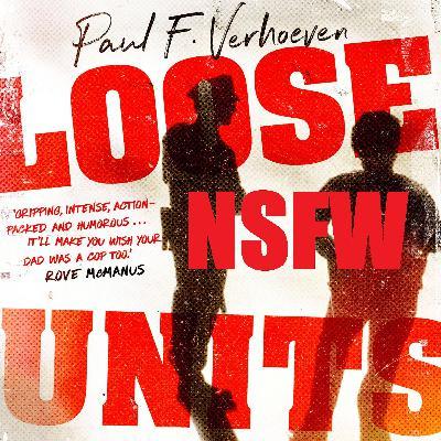 Loose Units: NSFW - Part Three