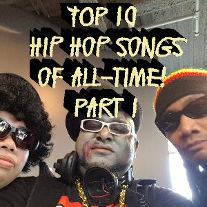 Episode 1 - Top 10 Hip Hop songs of all-time - Part 1
