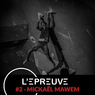 #02 - Mickaël Mawem : Tout donner pour n'avoir aucun regret