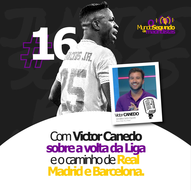 Ep. 16 - Com Victor Canedo sobre a volta da Liga