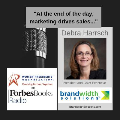 Debra Harrsch is president and CEO of Brandwidth Solutions (BrandwidthSolutions.com), the full service marketing agency for branding to social media to launching a new product within the life science, pharma, energy, and healthcare/diagnostic industries.