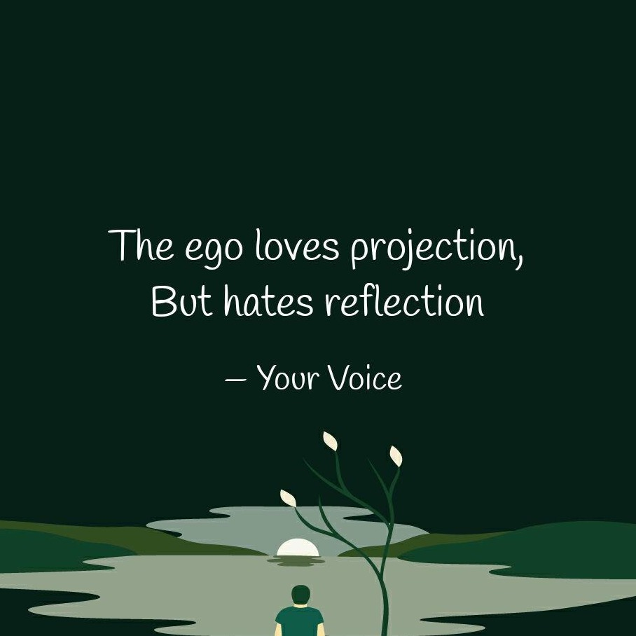 Projection, Awareness & the Ego