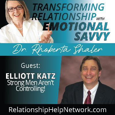Strong Men AREN'T Controlling!  GUEST - Elliott Katz