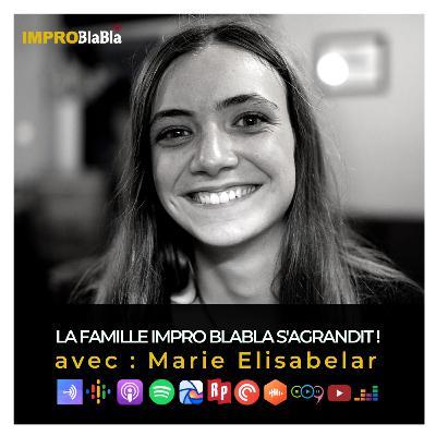 La famille Impro Blabla s'agrandit avec Marie Elisabelar !