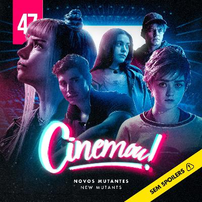 47 - Novos Mutantes (New Mutants, 2020)
