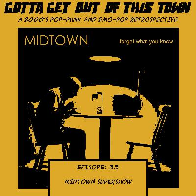 Episode 35: Midtown - Living Well is The Best Revenge / Forget What You Know