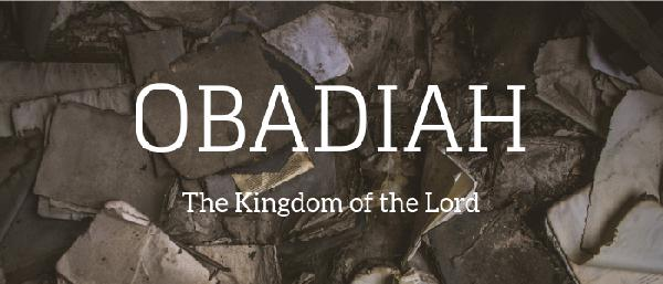 The Kingdom of the Lord - Obadiah (Audio)