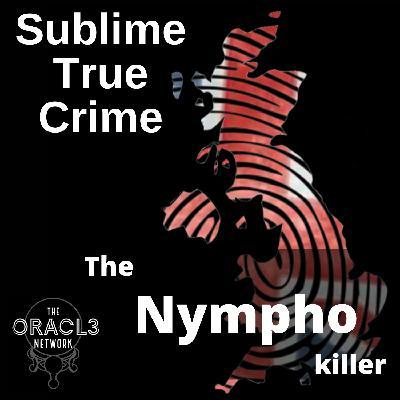 21: Ep 21 - The Nympho killer