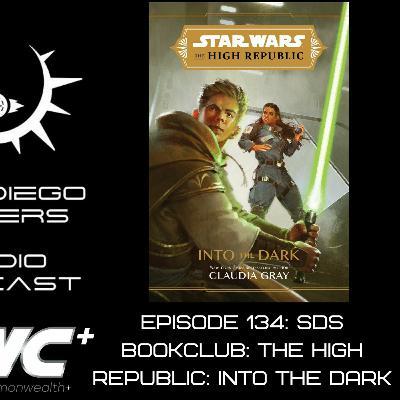 """Episode 134: SDS BookClub: """"The High Republic: Into The Dark"""""""