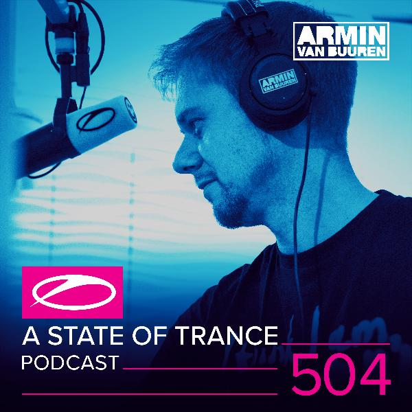 A State of Trance Official Podcast Episode 504