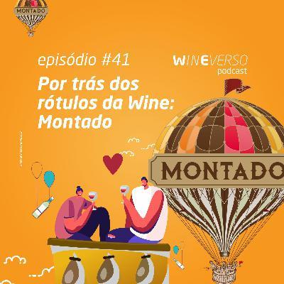 Por trás dos rótulos da Wine: Montado