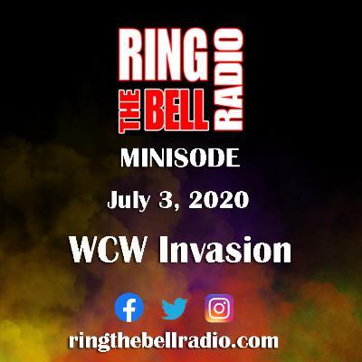 Minisode: WCW Invasion - 7/3/20