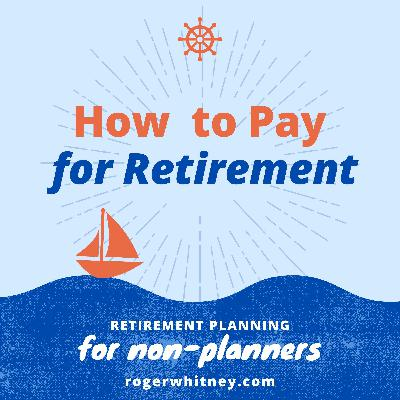 Retirement Planning for Non-Planners: How to Pay for Retirement