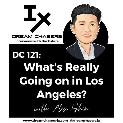 DC121: Alex Shin - What's Really Going on in Los Angeles?