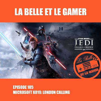 Episode 105: Microsoft X019: London Calling