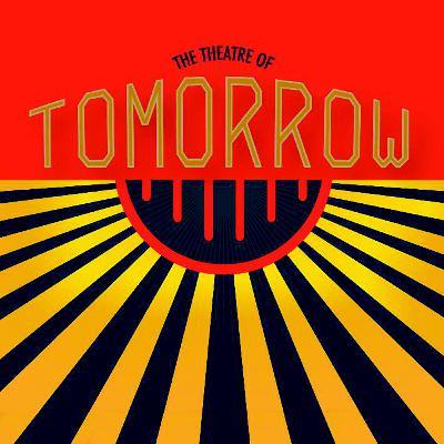 "Spotlight: ""Theatre of Tomorrow"""
