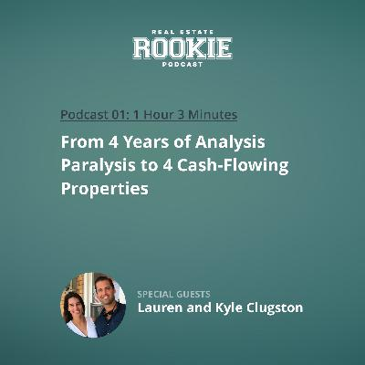 From 4 Years of Analysis Paralysis... to 4 Cash-Flowing Properties with Lauren and Kyle Clugston