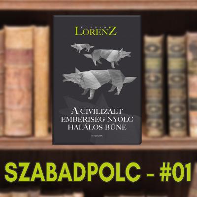 Szabadpolc #01 - Konrad Lorenz: A civilizált emberiség nyolc halálos bűne