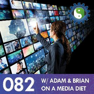 082 - On Curating A Media Diet