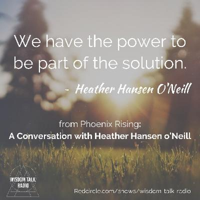 Phoenix Rising: A Conversation with Heather Hansen O'Neill