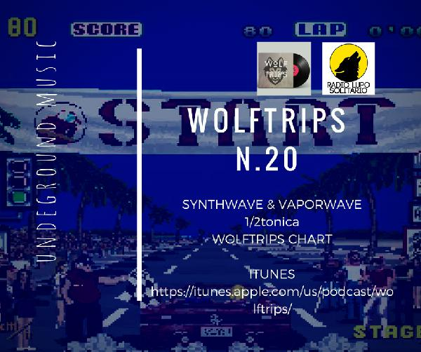 Wolf Trips #2.21 – 06-04-2018 – WOLFTRIPS & 1/2 Tonica Synthwave & Vaporwave