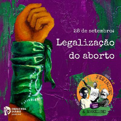 32: 28 de setembro: Legalização do aborto