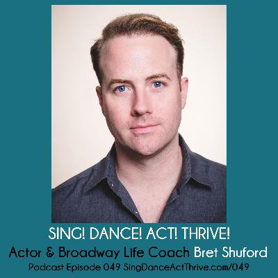 Bret Shuford: Actor & Broadway Life Coach