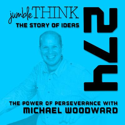 The Power of Perseverance with Michael Woodward