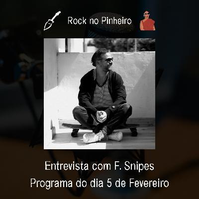 Rock no Pinheiro - Entrevista com F. Snipes