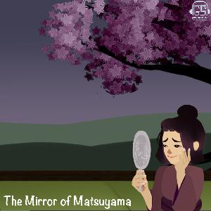 The Mirror of Matsuyama- a Tale from Japan