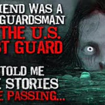 """My friend worked for the U.S. Coast Guard. He told me some stories before passing"" Creepypasta"