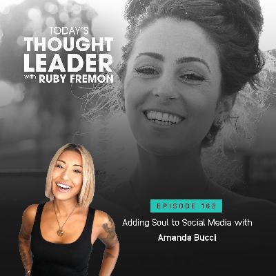 162: Adding Soul to Social Media with Amanda Bucci