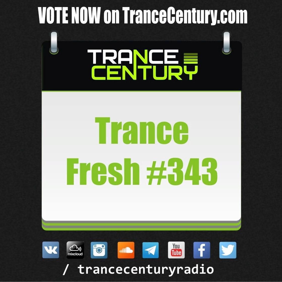 Trance Century Radio - RadioShow #TranceFresh 343