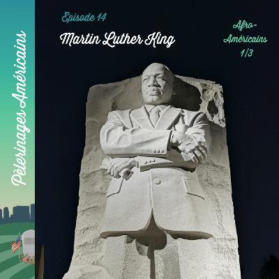 14: Afro-Américains - Martin Luther King, pèlerinage pour les droits civiques de Washington à Memphis