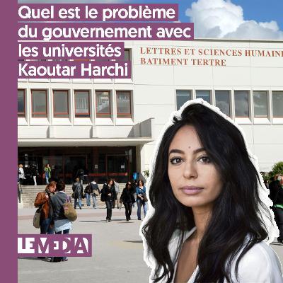 Interpu | Quel est le problème du gouvernement avec les universités | Kaoutar Harchi