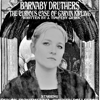 Barnaby Druthers: The Curious Case of Garvin Kipling