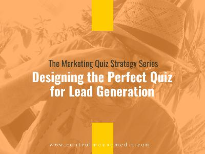 Designing the Perfect Quiz for Lead Generation (Episode 197)