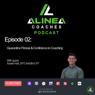Quarantine Fitness & Confidence in Coaching with Xavier Holt, SPT, NASM-CPT