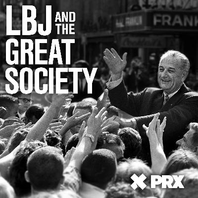 321: Give Us the Ballot: From LBJ and the Great Society