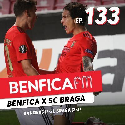 #133 - Benfica FM   Benfica x SC Braga e Rangers (2-3, 3-3)