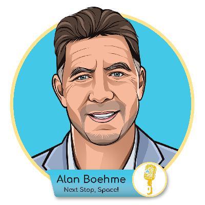 E.08 - Alan Boehme: Next Stop, Space!