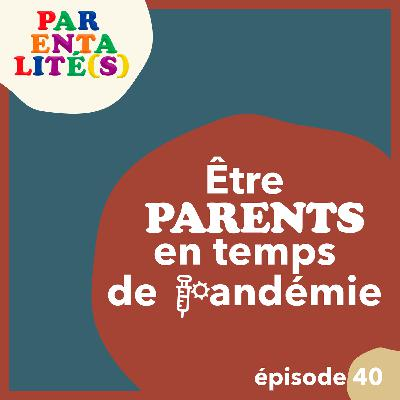 Etre parents en temps de pandémie