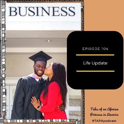 Episode 104: Life Update