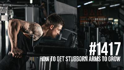 1417: How to Get Stubborn Arms to Grow