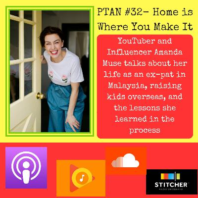 PTAN #32 - Home is Where You Make It