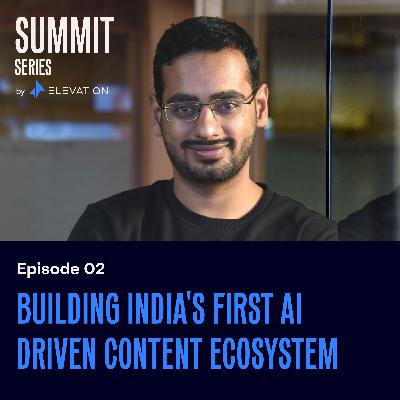 Building India's first AI-powered content ecosystem