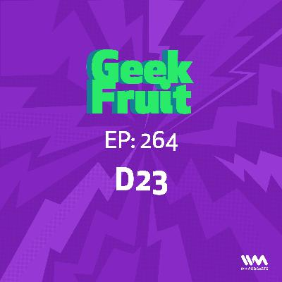 Ep. 264: D23