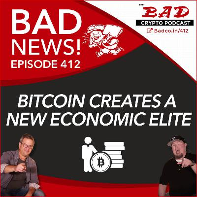 Bitcoin Creates a New Economic Elite - Bad News for Friday, May 29th